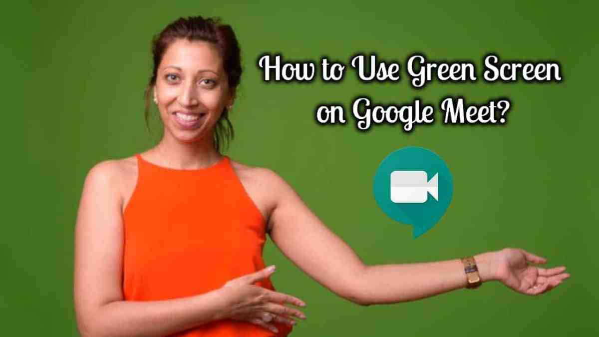 How to Use Green Screen on Google Meet