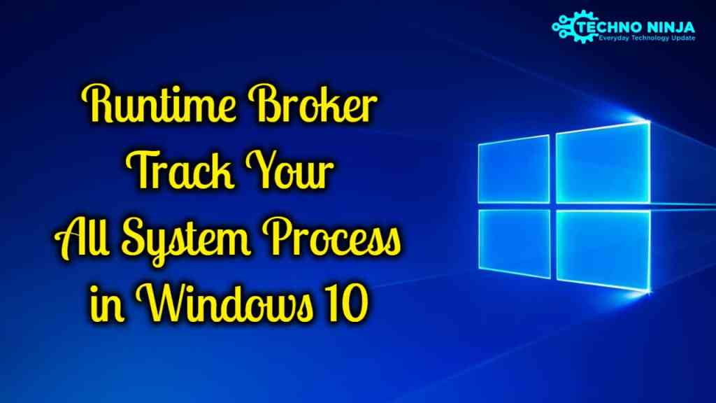 Runtime Broker Track Your All System Process in Windows 10