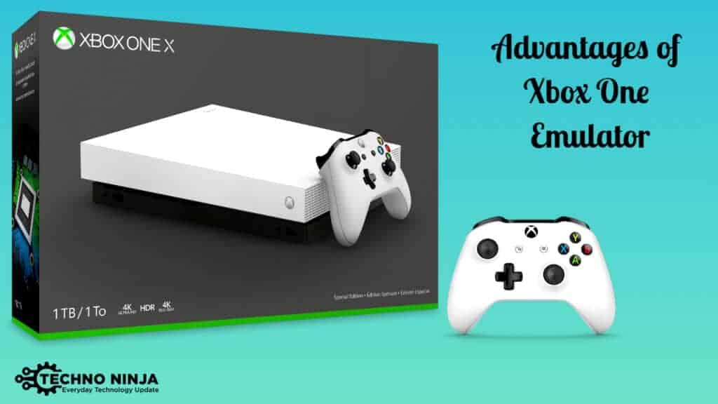 Advantages of Xbox One Emulator