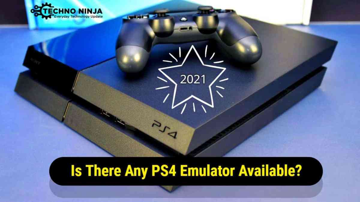 Is There Any PS4 Emulator Available for PC in 2021
