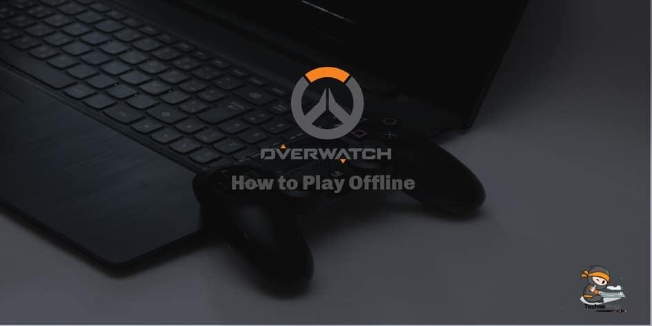 How to play Overwatch offline