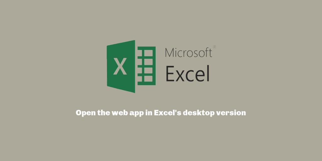 Open the web app in Excel's desktop version