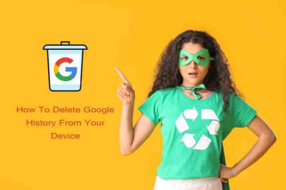 How To Delete Google History From Your Device