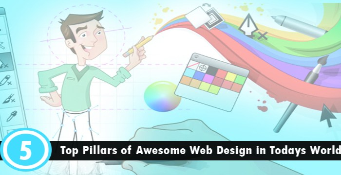 Top Pillars of Awesome Web Design in Todays World
