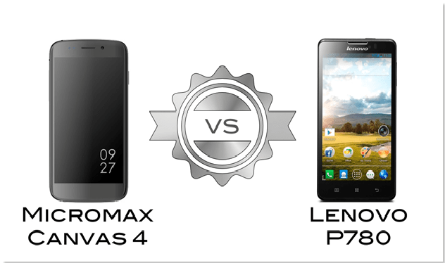 Best Mid-Range Dual SIM Android Smartphone: Micromax Canvas 4 vs. Lenovo P780