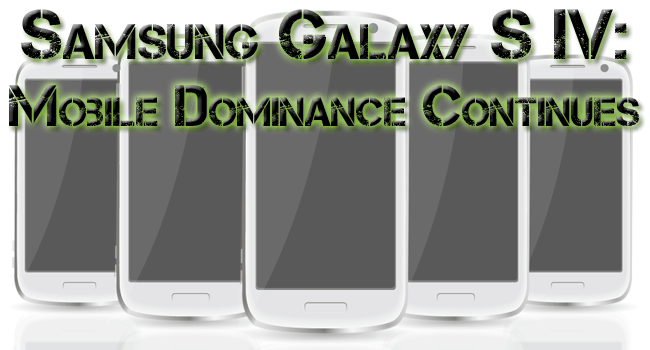 Samsung Galaxy S4 Challenges Apple for Mobile Dominance
