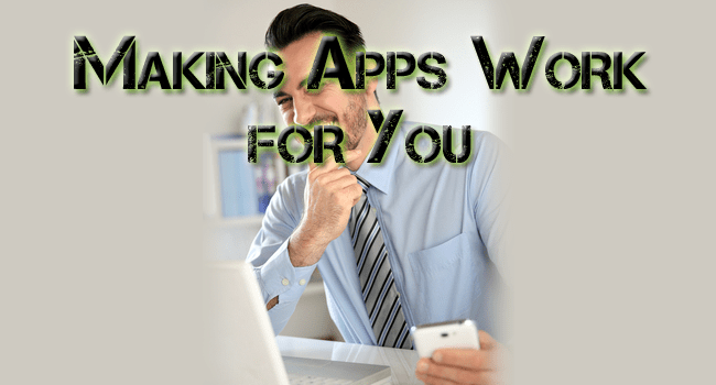 Working to find Apps that Work For You