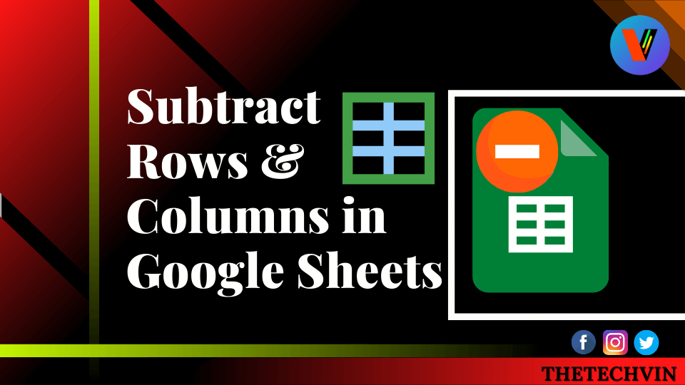 How to Subtract Rows and Columns in Google Sheets