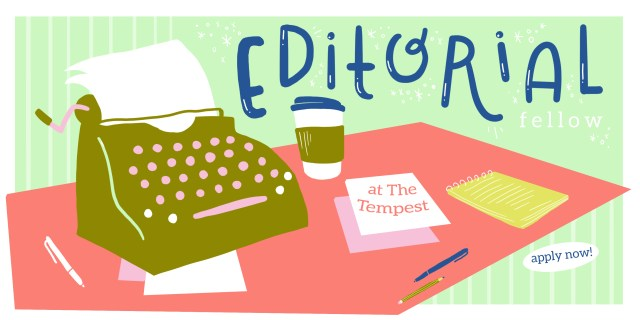 """Image has text Editorial fellow and Apply now. Image has a typewriter, a coffee cup, a notepad, and a paper with the words """"at The Tempest"""" on top of a desk"""""""