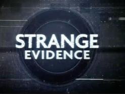 Strange Evidence - Discovery Science