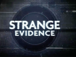 Strange Evidence - Discovery Science