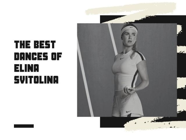 The best dances of Elina Svitolina