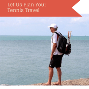 Let Us Plan Your Tennis Travel