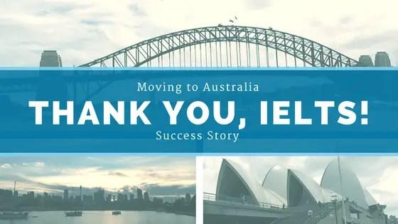I am in Australia. Thank You, IELTS!