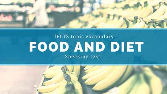 IELTS Topic Vocabulary for Speaking test: Food and Diet