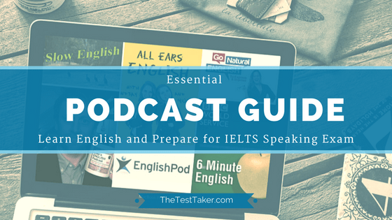 Essential Podcast Guide. Learn English and Prepare for IELTS Speaking Exam