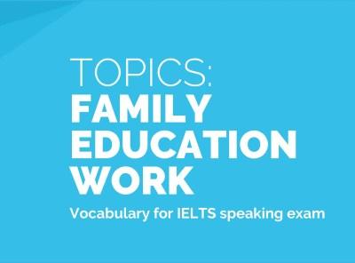 Topics: Family, Education, Work