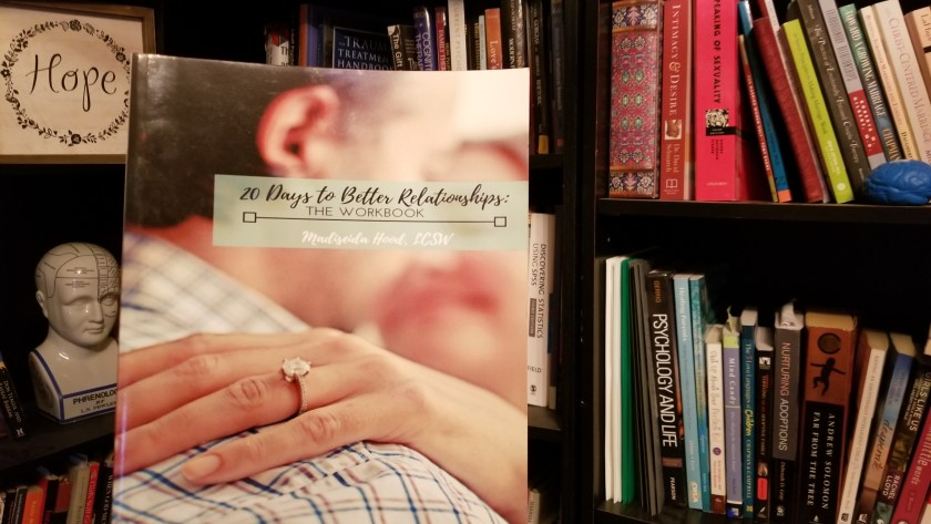 20 Days to Better Relationships: The Workbook by Madiseida Hood LCSW