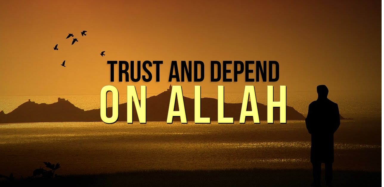 True Meaning of Trust in Allah - The Thinking Muslim