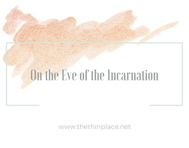 On the Eve of the Incarnation