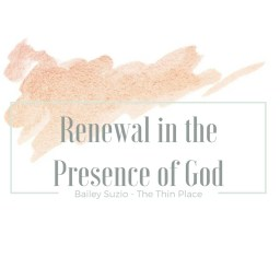 Renewal in the Presence of God