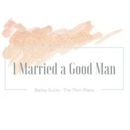 I Married A Good Man
