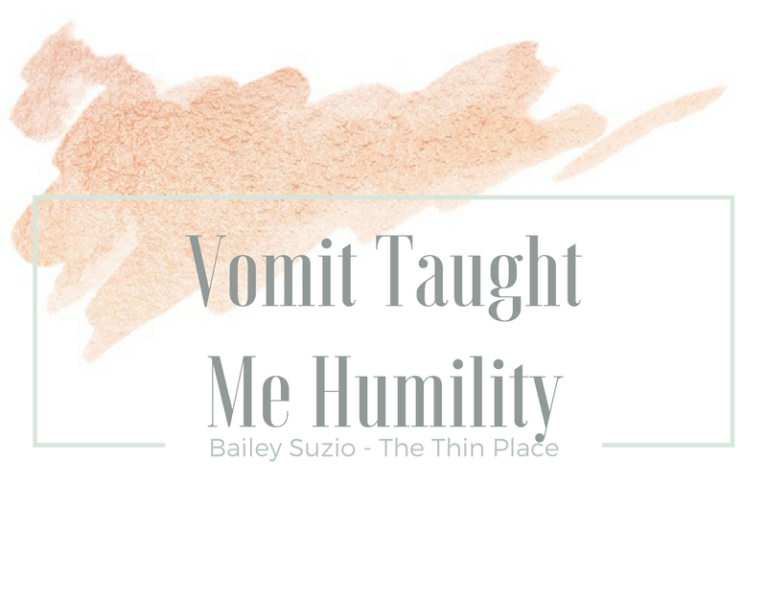 Vomit Taught Me Humility