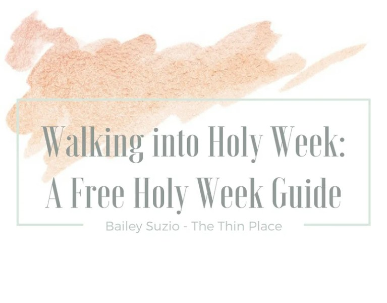 Walking into Holy Week – Free Holy Week Guide