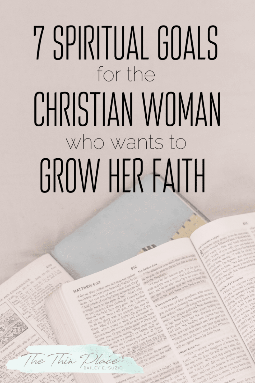 7 Spiritual goals for the Christian woman who wants to grow her faith in God #christianwoman #christianwomen #spiritualgrowth #godlywoman #christianfaith #christianliving #spiritualgoals