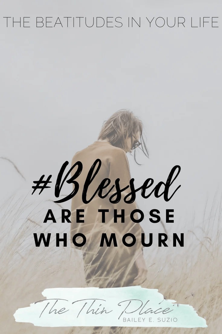 Blessed are those who mourn #grief #hope #christianliving #devotionals #beatitudes #blessed