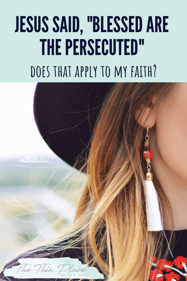 Blessed are those who are persecuted. Reflections on the persecuted church and spiritual warfare from a comfortable American. #devotional #christianliving #beatitudes #christianity #biblestudy #bible