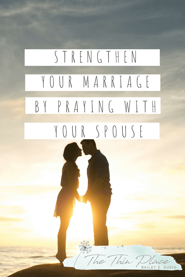 How to Strengthen Your Marriage by Praying with Your Spouse #marriage #marriagetips #prayer #praying #christian