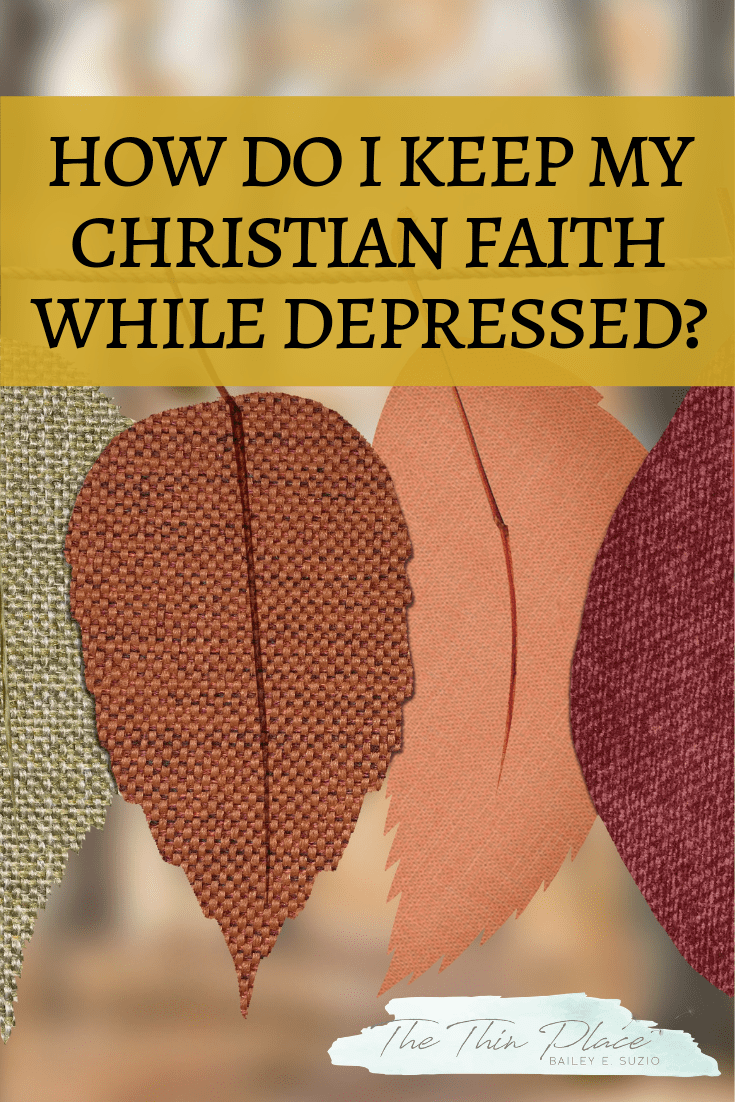 How I keep my Christian faith in the midst of depression #depression #hope #christianity #christiandepression #christian #christianwoman