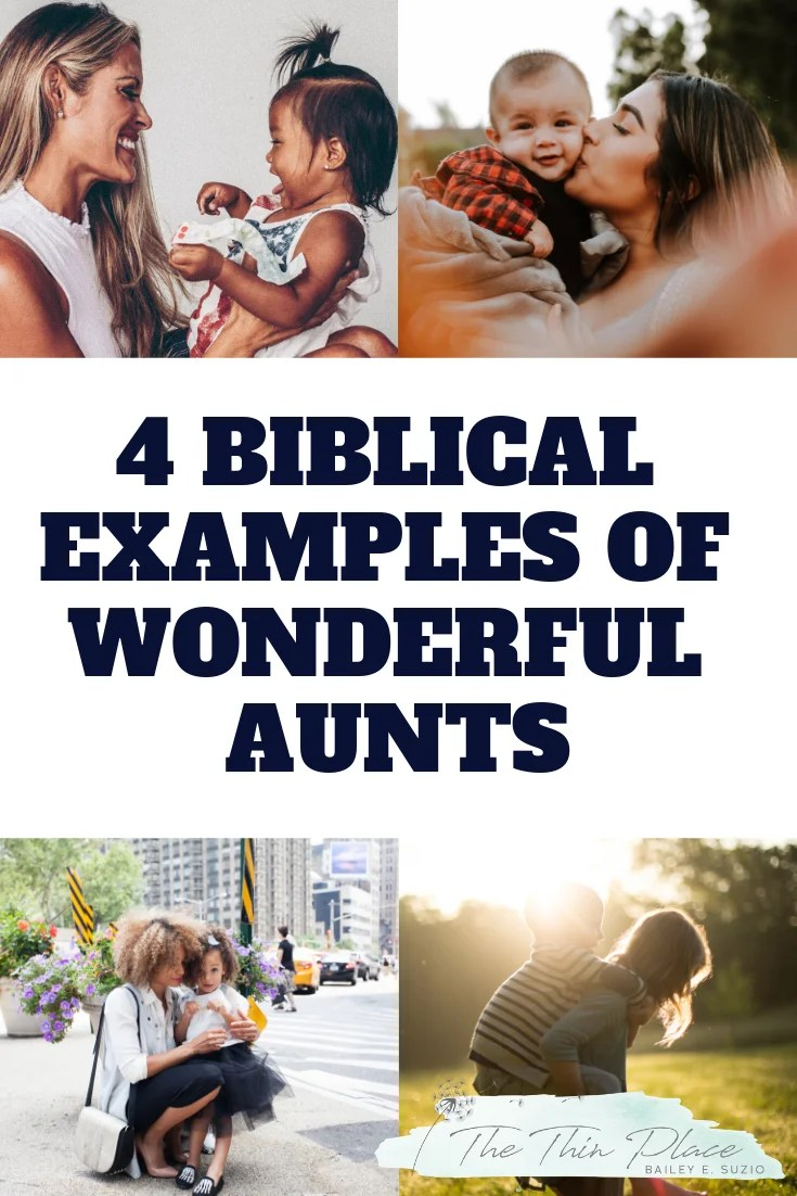 Being a Wonderful Aunt (4 Biblical Examples) #bible #biblestudy #aunt #family #christianwoman