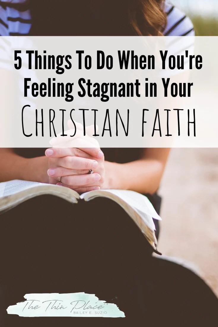 5 Things to do when your Christian faith is feeling stagnant #faith #christian #prayer #devotional #apathy #christianlife