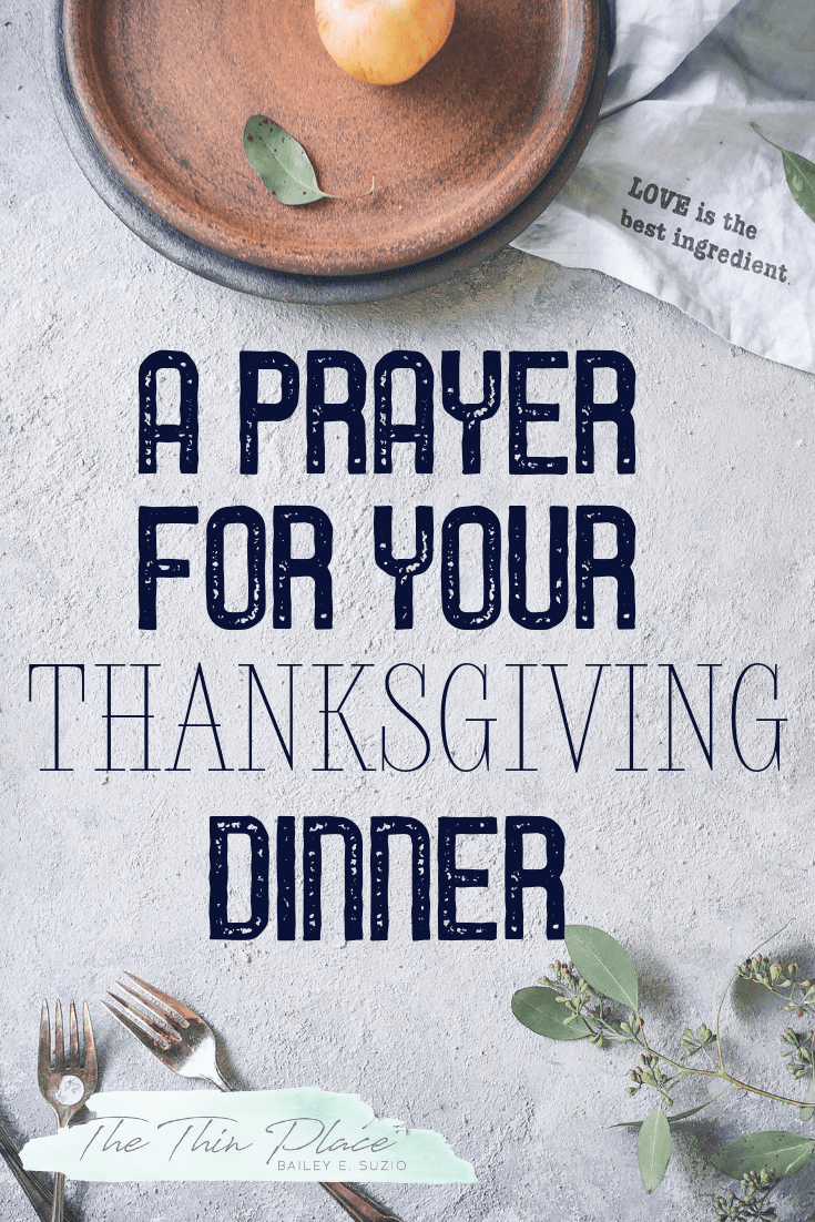 A Prayer for Thanksgiving #thanksgiving #prayer #thanksgivingtips #thanksgivingquotes #thankfulness #liturgy