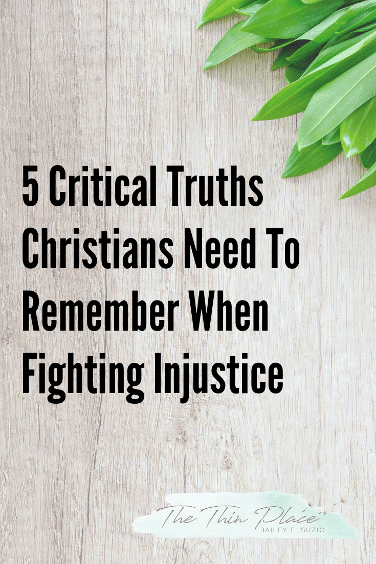 5 Truths Christians Must Remember When Fighting for Social Justice #socialjustice #fightinjustice #christianity #christianliving #christianlife