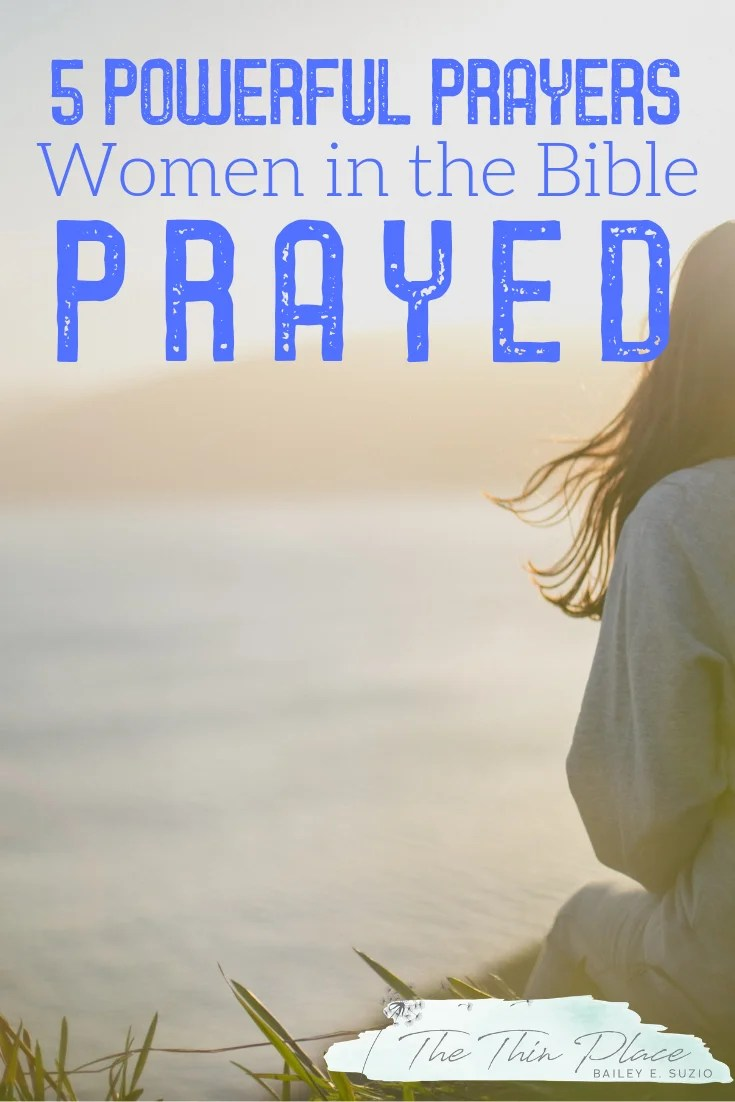Prayers Women in the Bible Prayed #virtuouswoman #godlywoman #godsgirl #christianliving #proverbs31women #prayer