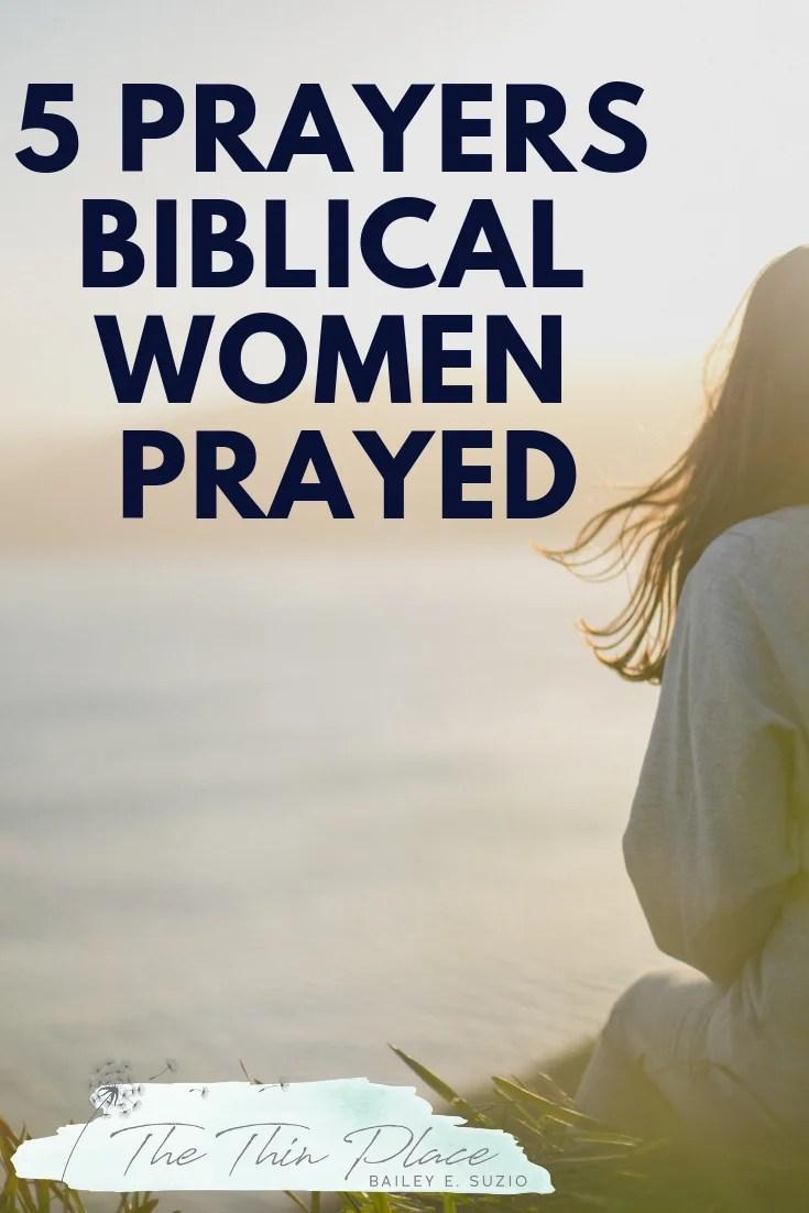 5 Prayers Biblical Women Prayed (That You Should Read!) #prayer #womenintheword #christianwomen #chasingsacred#christianwomenleaders