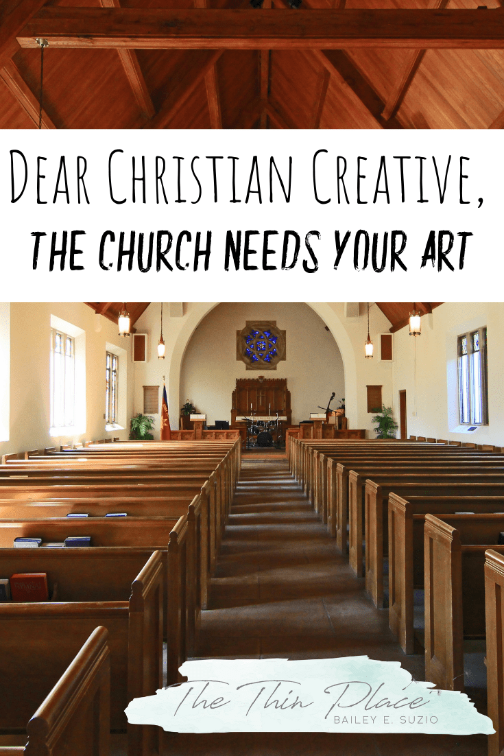 To The Artists and Poets, The Church Needs You #christianart #christiancreativity #churchart #christianliving #christianity