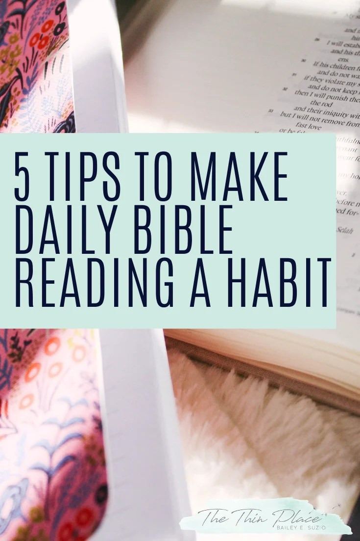 5 Tips to Make Daily Bible Reading a Habit  #christianwomen #biblestudy #faith #devotion #biblereading #christian
