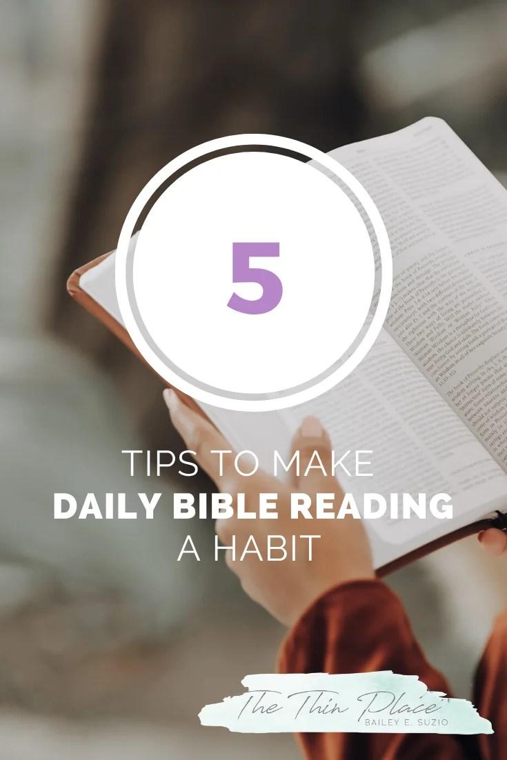 5 Tips to Make Daily Bible Reading a Habit #faithblogger #walkbyfaith #christianblogger #womenitheword #proverbs31woman