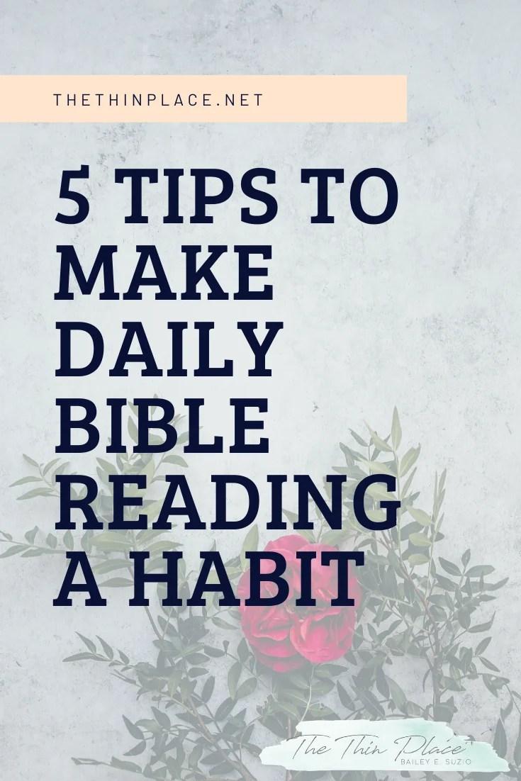 5 Tips to Make Daily Bible Reading a Habit #christianwomen #biblestudy #faith #devotion #biblereading #christian