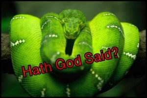 hath god said