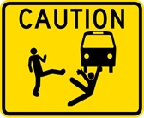 caution under bus sign