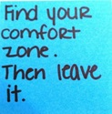 find ur comfort zone and leave