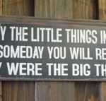 enjoy little things sign