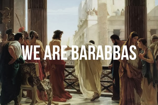 We-Are-Barabbas