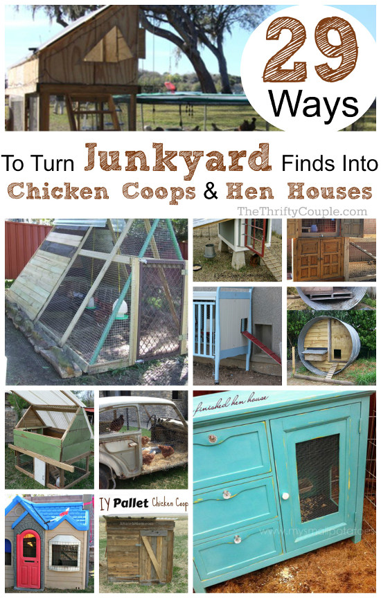 29 Ways To Turn Junkyard Finds Into DIY Chicken Coops And