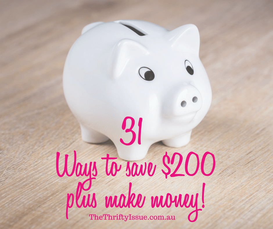 31 ways to save $200 or more (and make more money!)